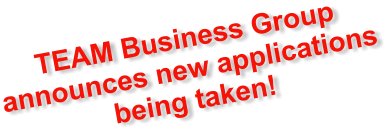 TEAM Business Group announces new applications being taken!